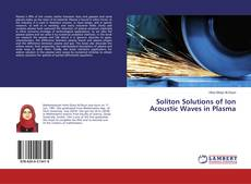 Bookcover of Soliton Solutions of Ion Acoustic Waves in Plasma