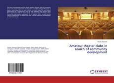 Bookcover of Amateur theater clubs in search of community development