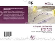 Bookcover of Center for E-Commerce Infrastructure Development