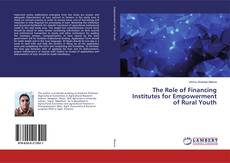 Buchcover von The Role of Financing Institutes for Empowerment of Rural Youth