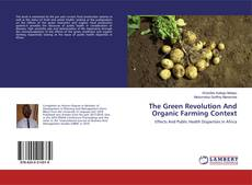 Bookcover of The Green Revolution And Organic Farming Context