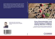 Bookcover of Firm Characteristics and Performance of Deposit Taking SACCOs in Kenya