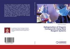 Borítókép a  Halogenation of Organic Compounds Using New Reagent Systems - hoz