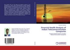 Bookcover of Financial Health Analysis of Indian Telecommunication Companies