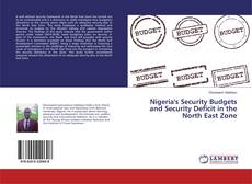 Couverture de Nigeria's Security Budgets and Security Deficit in the North East Zone