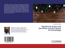Couverture de Significane of Qur'anic Narratives and the Search for Knowledge