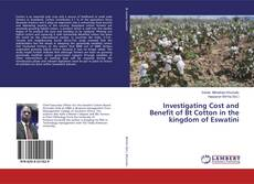 Bookcover of Investigating Cost and Benefit of Bt Cotton in the kingdom of Eswatini