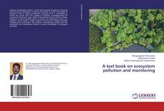 Bookcover of A text book on ecosystem pollution and monitoring