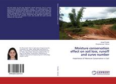 Bookcover of Moisture conservation effect on soil loss, runoff and curve number