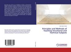Bookcover of Principles and Methods of Teaching Vocational and Technical Subjects