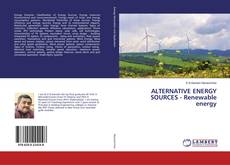 ALTERNATIVE ENERGY SOURCES - Renewable energy的封面