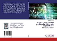 Buchcover von Design of Unsupervised Learning for Automatic Segmentation
