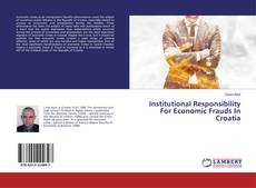 Bookcover of Institutional Responsibility For Economic Frauds In Croatia