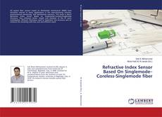 Bookcover of Refractive Index Sensor Based On Singlemode–Coreless-Singlemode fiber