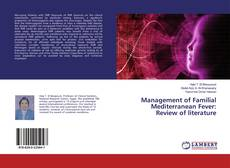 Bookcover of Management of Familial Mediterranean Fever: Review of literature