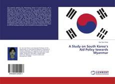 Bookcover of A Study on South Korea's Aid Policy towards Myanmar
