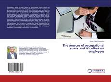 Buchcover von The sources of occupational stress and it's effect on employees