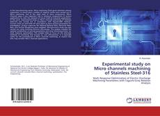 Buchcover von Experimental study on Micro channels machining of Stainless Steel-316