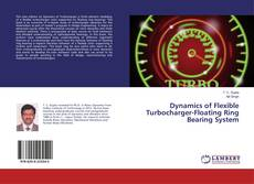 Couverture de Dynamics of Flexible Turbocharger-Floating Ring Bearing System