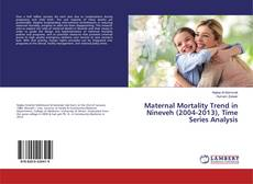Bookcover of Maternal Mortality Trend in Nineveh (2004-2013), Time Series Analysis
