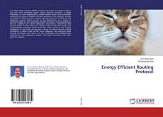 Bookcover of Energy Efficient Routing Protocol