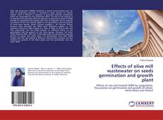 Bookcover of Effects of olive mill wastewater on seeds germination and growth plant