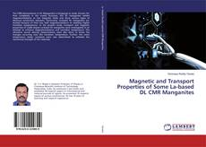 Copertina di Magnetic and Transport Properties of Some La-based DL CMR Manganites