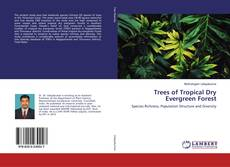 Bookcover of Trees of Tropical Dry Evergreen Forest