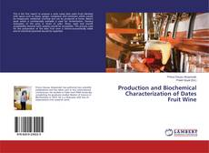 Portada del libro de Production and Biochemical Characterization of Dates Fruit Wine