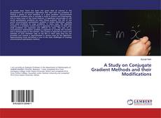 Bookcover of A Study on Conjugate Gradient Methods and their Modifications