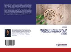 Bookcover of Hepatoprotective activity of PUERARIA TUBEROSA LINN. in rats