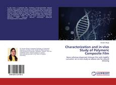 Bookcover of Characterization and in-vivo Study of Polymeric Composite Film