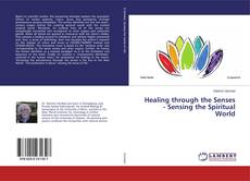 Buchcover von Healing through the Senses - Sensing the Spiritual World