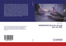 Bookcover of HANDSHAKE:One for all and ALL for ONE