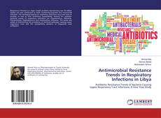 Capa do livro de Antimicrobial Resistance Trends in Respiratory Infections in Libya