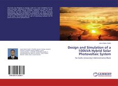 Bookcover of Design and Simulation of a 100kVA Hybrid Solar Photovoltaic System