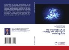 Bookcover of The Information Gap Strategy and the Logical Thinking Skills