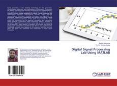 Couverture de Digital Signal Processing Lab Using MATLAB