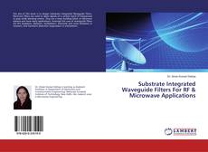 Couverture de Substrate Integrated Waveguide Filters For RF & Microwave Applications