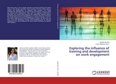 Couverture de Exploring the influence of training and development on work engagement