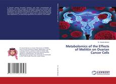 Buchcover von Metabolomics of the Effects of Melittin on Ovarian Cancer Cells
