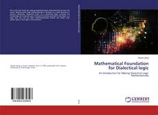 Bookcover of Mathematical Foundation for Dialectical logic