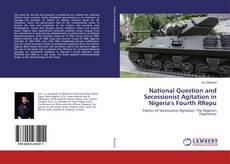 Couverture de National Question and Secessionist Agitation in Nigeria's Fourth RRepu