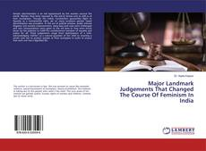 Bookcover of Major Landmark Judgements That Changed The Course Of Feminism In India