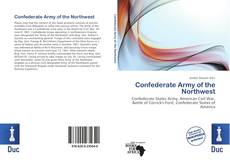 Couverture de Confederate Army of the Northwest