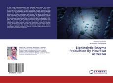 Ligninolytic Enzyme Production by Pleurotus ostreatus kitap kapağı