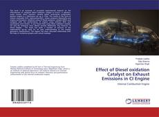 Effect of Diesel oxidation Catalyst on Exhaust Emissions in CI Engine的封面