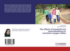 Copertina di The effects of treadmill and groundwalking on maximum oxygen intake