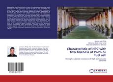 Capa do livro de Characteristic of HPC with two fineness of Palm oil fuel ash
