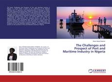 The Challenges and Prospect of Port and Maritime Industry in Nigeria kitap kapağı